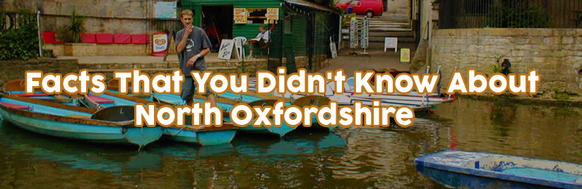 Facts That You Didn't Know About North Oxfordshire