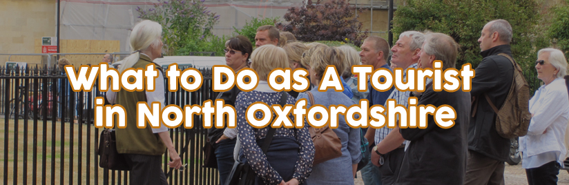 What to Do as A Tourist in North Oxfordshire