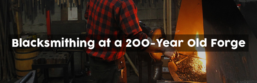 You Can Learn Blacksmithing at a 200-Year Old Forge